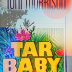 """""""TAR BABY"""" – MYSTICAL IMAGES, CONTRADICTIONS"""